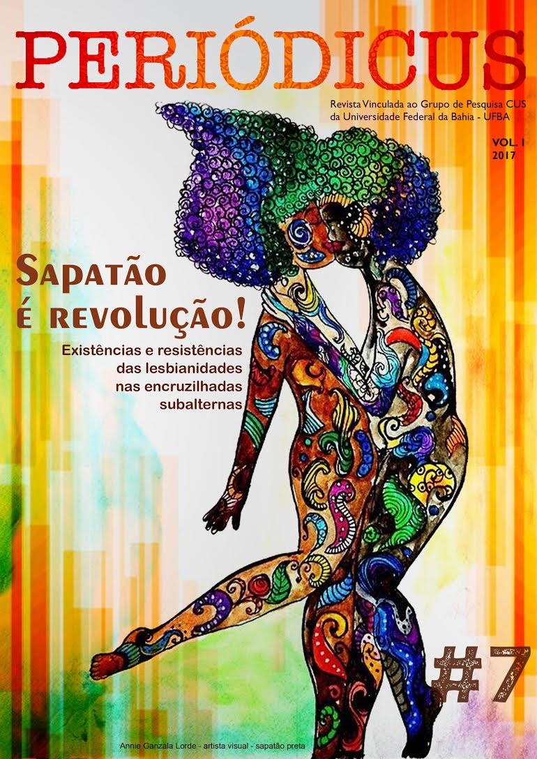 Visualizar v. 1 n. 7 (2017): Sapatão é revolução! Existências e resistências das lesbianidades nas encruzilhadas subalternas