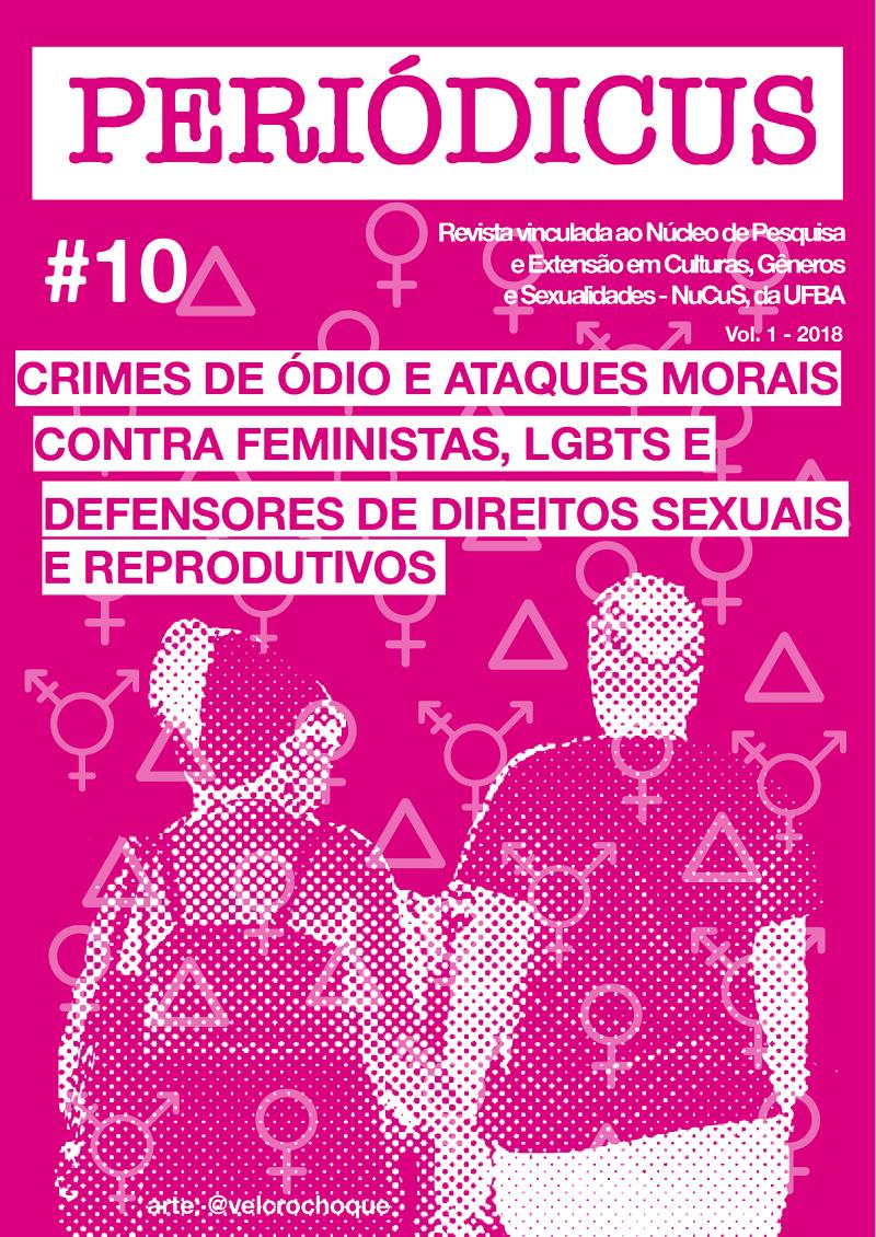 Visualizar v. 1 n. 10 (2018): Crimes de ódio e ataques morais contra feministas, LGBTs e defensores de direitos sexuais e reprodutivos